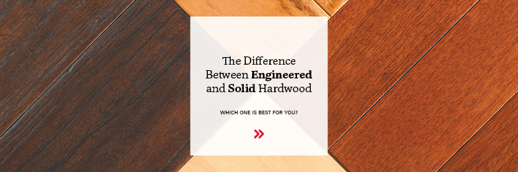 The difference between engineered and solid hardwood