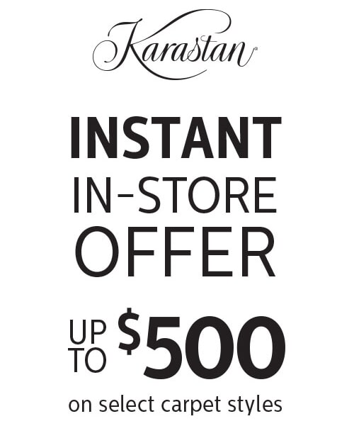 Instant in-store offer up to $500 on select carpet styles