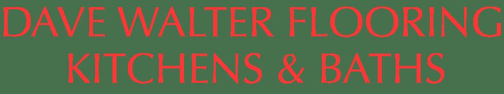 Dave Walter Flooring Kitchens and Baths in Santa Clarita