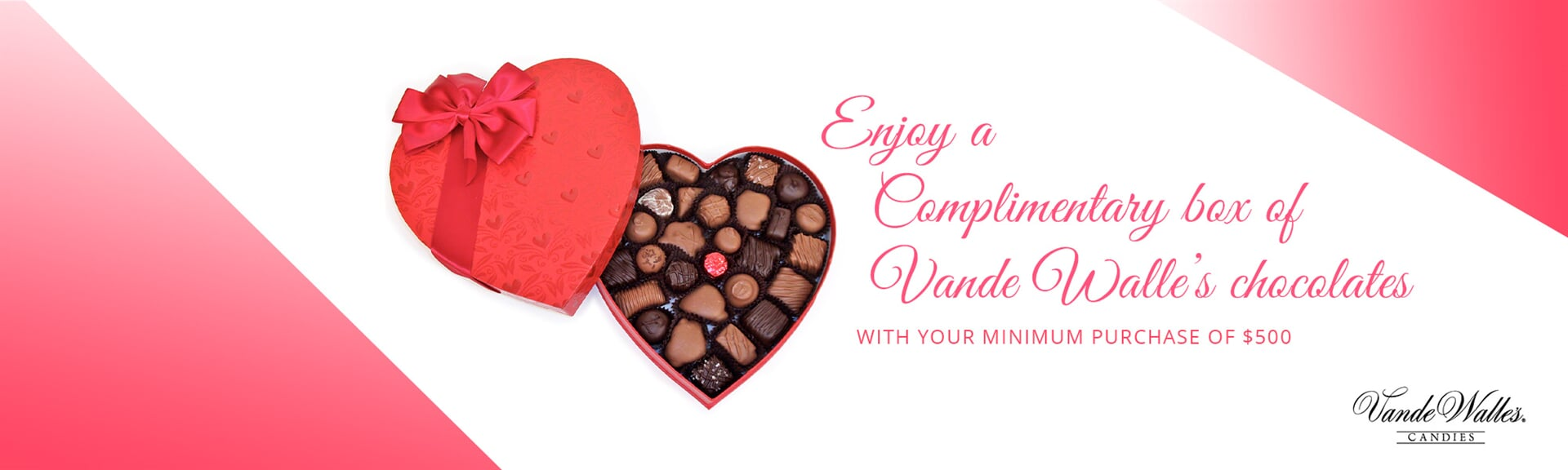 Enjoy a Free 1-pound box of heart-shaped chocolates from Vande Walle's Candies with your minimum purchase of $500 at Appleton Carpetland USA