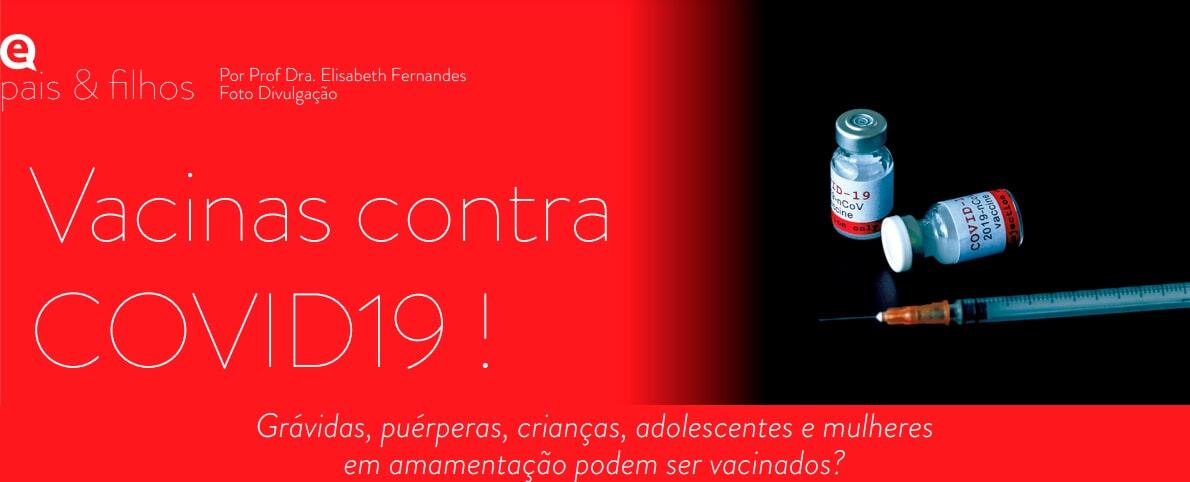 Vacinas contra COVID19! - Revista Pais e Filhos - Março de 2021