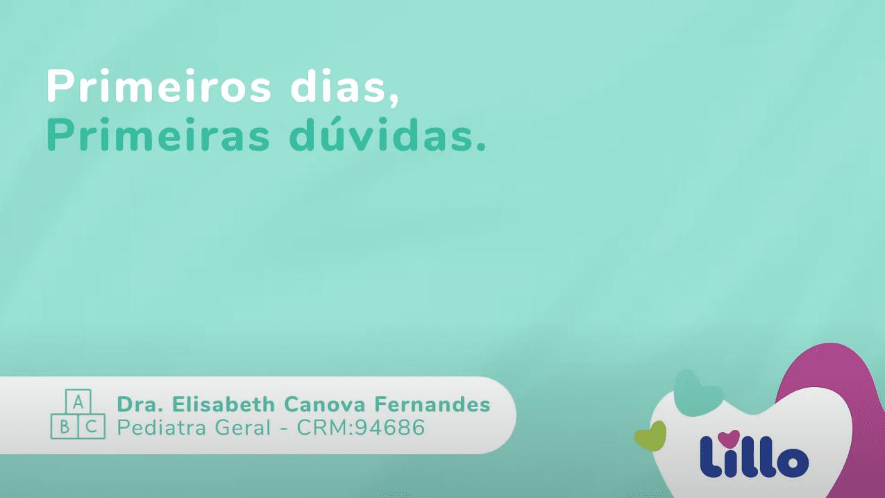 Janeiro de 2021   Dra. Elisabeth fala sobre as primeiras dúvidas dos primieros dias do bebê para o canal da Lillo do Brasil no Youtube