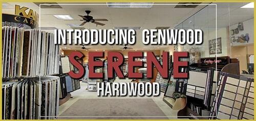 Introducing Genwood Serene hardwood flooring at General Floor in Lakewood, NJ